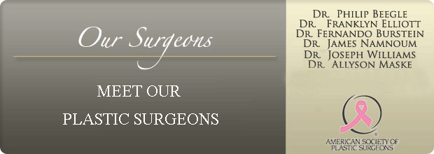 Meet Atlanta Plastic Surgery's Board Certified Plastic Surgeons: Dr. Philip Beegle, Dr. Franklyn Elliott, Dr. Fernando Burstein, Dr. James Namnoum, Dr. Wilbur Baird, Dr. Jospeh Williams, Dr. Allyson Maske, Dr. Hunter Moyer.